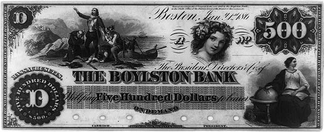 Banknote for $500 from the Boylston Bank, Boston, Massachusetts (c1862; LOC: LC-USZ62-94196 )