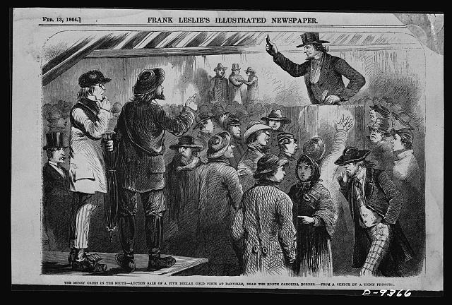 The money crisis in the South - auction sale of a five dollar gold piece at Danville near the N. Carolina border (Illus. in: Frank Leslie's Illustrated Newspaper, 1864 Feb. 13; LOC: LC-USZ62-52286)
