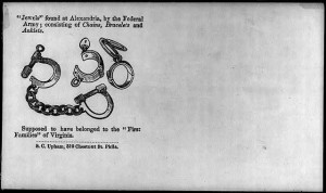 "Illustrated Civil War ""Union Envelopes""]: ""Jewels"" of the ""1st Families"" of Va., consisting of [slave] ""chains, bracelets, & anklets"" (between 1861 and 1865; LOC: LC-USZ62-53594)"