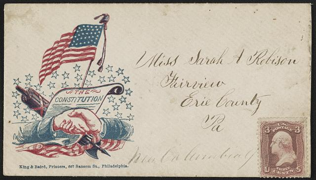 Civil War envelope showing shaking hands in front of U.S. Constitution with weapon and American flag in back (Philadelphia : King & Baird, printers, 607 Sansom St., [between 1861 and 1865]; LOC: LC-DIG-ppmsca-31974