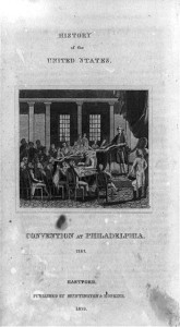 Convention at Philadelphia, 1787 (Hartford : Published by Huntington & Hopkins, 1823.; LOC: http://www.loc.gov/item/93515362/)