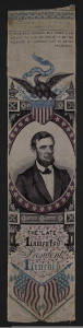 Mourning badge of colored satin with portrait of Lincoln]. Assassinated at Washington 14 April 1865. I have said nothing but what I am willing to live by. And if it be the pleasure of almighty god to die by. A. Lincoln (LOC: https://www.loc.gov/item/scsm000482/)