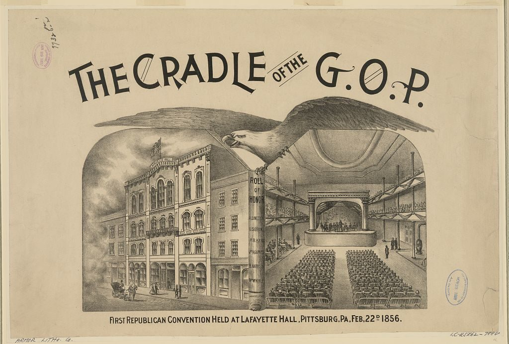 The cradle of the G.O.P. First Republican convention held at LaFayette Hall, Pittsburgh, PA, Feb. 22d 1856 (Pittsburgh, Pa. : Armor Litho., c1897 Jan. 29.; LOC: https://www.loc.gov/item/2008676781/)
