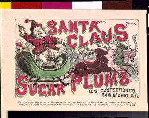 Santa Claus sugar plums--U.S. Confection Co., N.Y. (c1868.' LOC: https://www.loc.gov/item/93500123/)