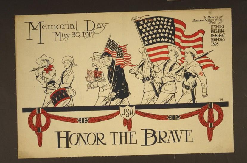 Honor the brave Memorial Day, May 30, 1917. (LOC: https://www.loc.gov/item/00652857/)
