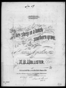 They sleep in lonely southern graves (1867; LOC: https://www.loc.gov/item/ihas.200001415/?q=lonely+southern+grave)