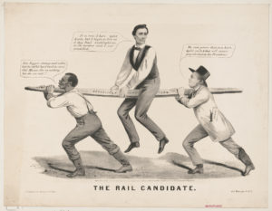 The rail candidate (New York : Currier & Ives, c1860.; LOC: https://www.loc.gov/item/2001703953/)