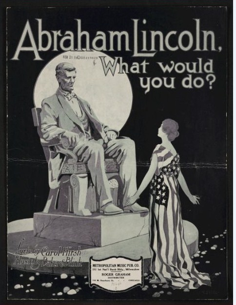 Abraham Lincoln what would you do? (1918; LOC: https://www.loc.gov/resource/ihas.200198948.0?st=gallery)